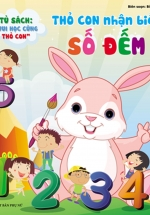Tủ Sách Vui Học Cùng Thỏ Con - Thỏ Con Nhận Biết Số Đếm