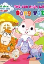 Tủ Sách Vui Học Cùng Thỏ Con - Thỏ Con Nhận Biết Động Vật
