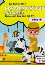 My First Book Of Animals - Cuốn Sách Đầu Tiên Của Bé - Động Vật