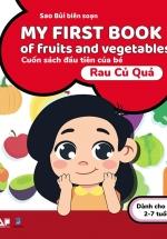 My First Book Of Fruits And Vegetables - Cuốn Sách Đầu Tiên Của Bé - Rau Củ Quả