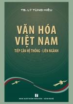 Văn Hóa Việt Nam: Tiếp Cận Hệ Thống - Liên Ngành