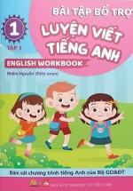 Bài Tập Bổ Trợ Luyện Viết Tiếng Anh - English Workbook Lớp 1 - Tập 1