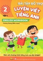 Bài Tập Bổ Trợ Luyện Viết Tiếng Anh - English Workbook Lớp 2 - Tập 1