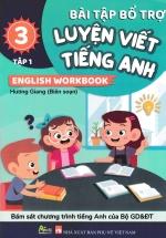 Bài Tập Bổ Trợ Luyện Viết Tiếng Anh - English Workbook Lớp 3 - Tập 1