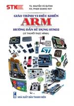 Giáo Trình Vi Điều Khiển ARM. Hướng Dẫn Sử Dụng STM32