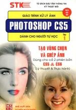 Giáo Trình Xử Lý Ảnh Photoshop CS5 Dành Cho Người Tự Học - Tập 1 - Tạo Vùng Chọn & Ghép Ảnh