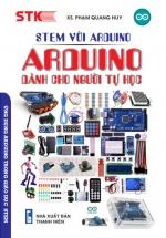 STEM Với Arduino - Arduino Dành Cho Người Tự Học
