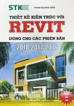 Thiết Kế Kiến Trúc Với REVIT Dùng Cho Các Phiên Bản 2018 - 2017 - 2016