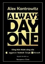 Always Day One - Công Thức Thành Công Của Amazon, Apple, Facebook, Google Và Microsoft