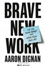 Tái Tạo Doanh Nghiệp - Một Hành Trình Quả Cảm - Brave New Work