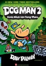Dog Man 2 - Sinh Nhật Lộn Tùng Phèo