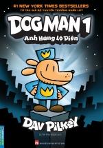 Dog Man 1 - Anh Hùng Lộ Diện