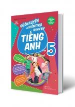 Đề Ôn Luyện Và Kiểm Tra Định Kỳ Tiếng Anh Lớp 5 (MegaBook)