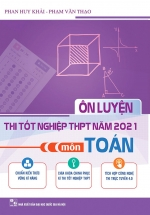 Ôn Luyện Thi Tốt Nghiệp THPT Năm 2021 Môn Toán