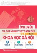 Ôn Luyện Thi Tốt Nghiệp THPT Năm 2021 Bài Thi Khoa Học Xã Hội