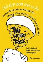 Trò Bịp Bợm Của Lo Âu - The Worry Trick