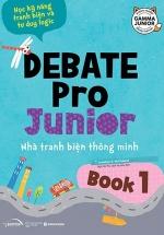Debate Pro Junior: Nhà Tranh Biện Thông Minh Book 1