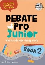 Debate Pro Junior: Nhà Tranh Biện Thông Minh Book 2