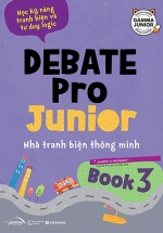 Debate Pro Junior: Nhà Tranh Biện Thông Minh Book 3