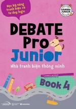 Debate Pro Junior: Nhà Tranh Biện Thông Minh Book 4