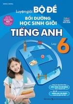 Luyện Giải Bộ Đề Bồi Dưỡng Học Sinh Giỏi Tiếng Anh Lớp 6