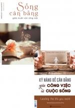 Combo Kỹ Năng Để Cân Bằng Giữa Công Việc Và Cuộc Sống + Sống Cân Bằng Giữa Muôn Vàn Công Việc (Bộ 2 Cuốn)