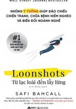 Loonshots - Từ Lạc Loài Đến Lẫy Lừng
