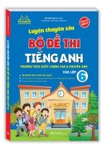 Luyện Chuyên Sâu Bộ Đề Thi Tiếng Anh Vào Lớp 6