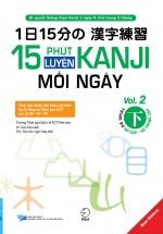 15 Phút Luyện Kanji Mỗi Ngày - Vol 2