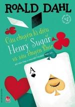Câu Chuyện Kì Diệu Về Henry Sugar Và Sáu Chuyện Khác