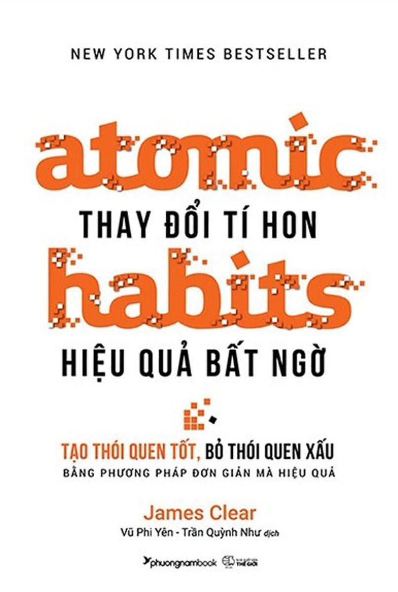 Atomic Habits - Thay Đổi Tí Hon Hiệu Quả Bất Ngờ