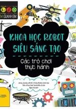 Stem Quanh Em - Khoa Học Robot Siêu Sáng Tạo