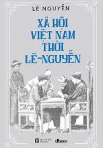Xã Hội Việt Nam Thời Lê - Nguyễn