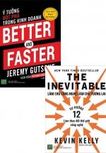 Combo Better And Faster - Ý Tưởng Đột Phá Trong Kinh Doanh + The Inevitable - Làm Chủ Công Nghệ Làm Chủ Tương Lai (Bộ 2 Cuốn)