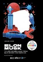 Elon Musk Từ Ước Mơ Đến Hành Trình Quá Giang Vào Ngân Hà