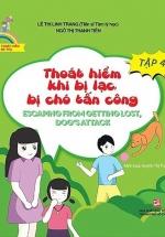 Kỹ Năng Thoát Hiểm Cho Bé Yêu - Tập 4 - Thoát Hiểm Khi Bị Lạc Bị Chó Tấn Công