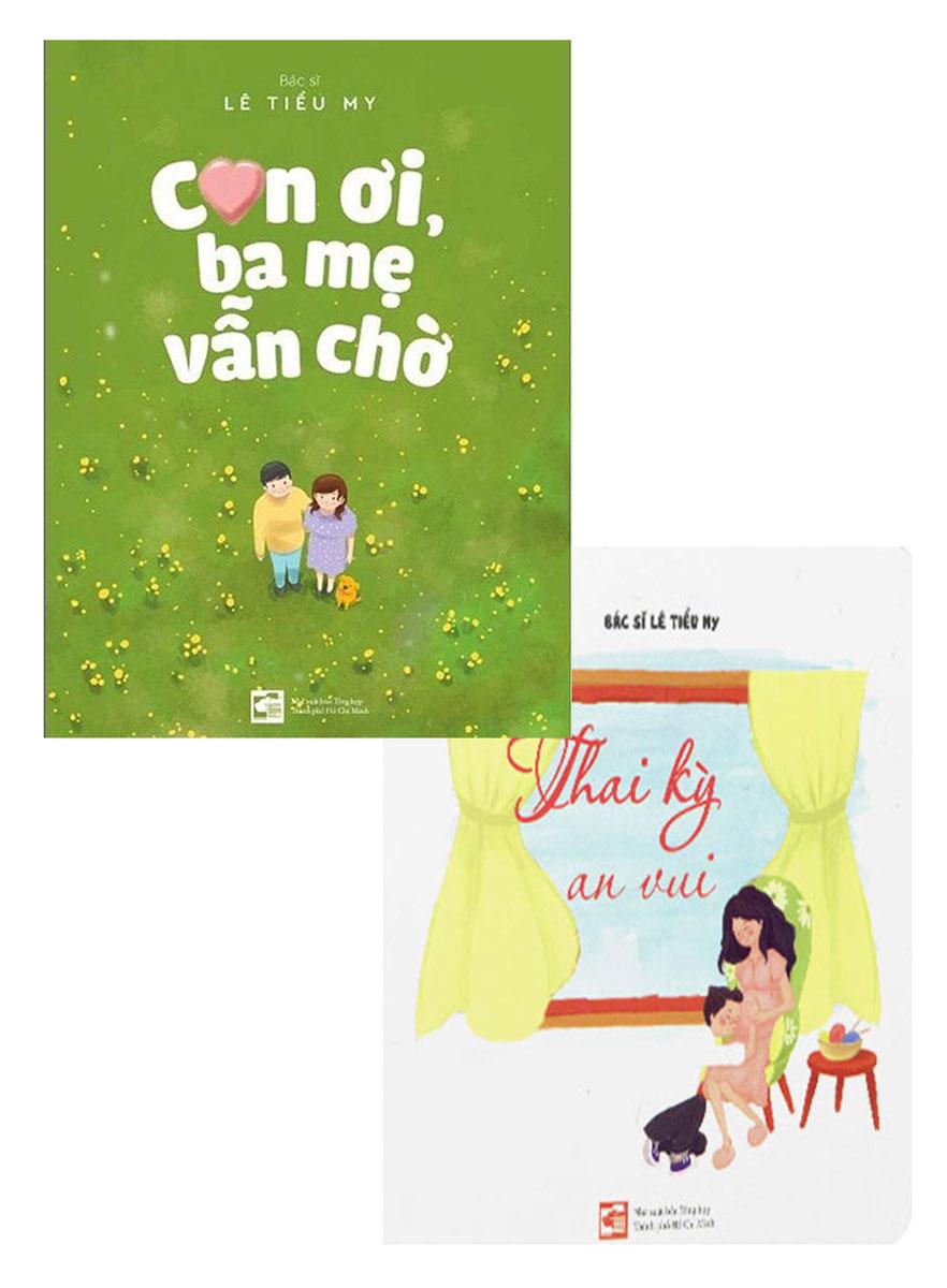 Combo Thai Kỳ An Vui + Con Ơi, Ba Mẹ Vẫn Chờ (Bộ 2 Cuốn)