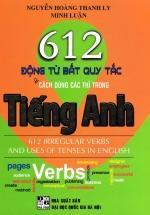 612 Động Từ Bất Quy Tắc Và Cách Dùng Các Thì Trong Tiếng Anh