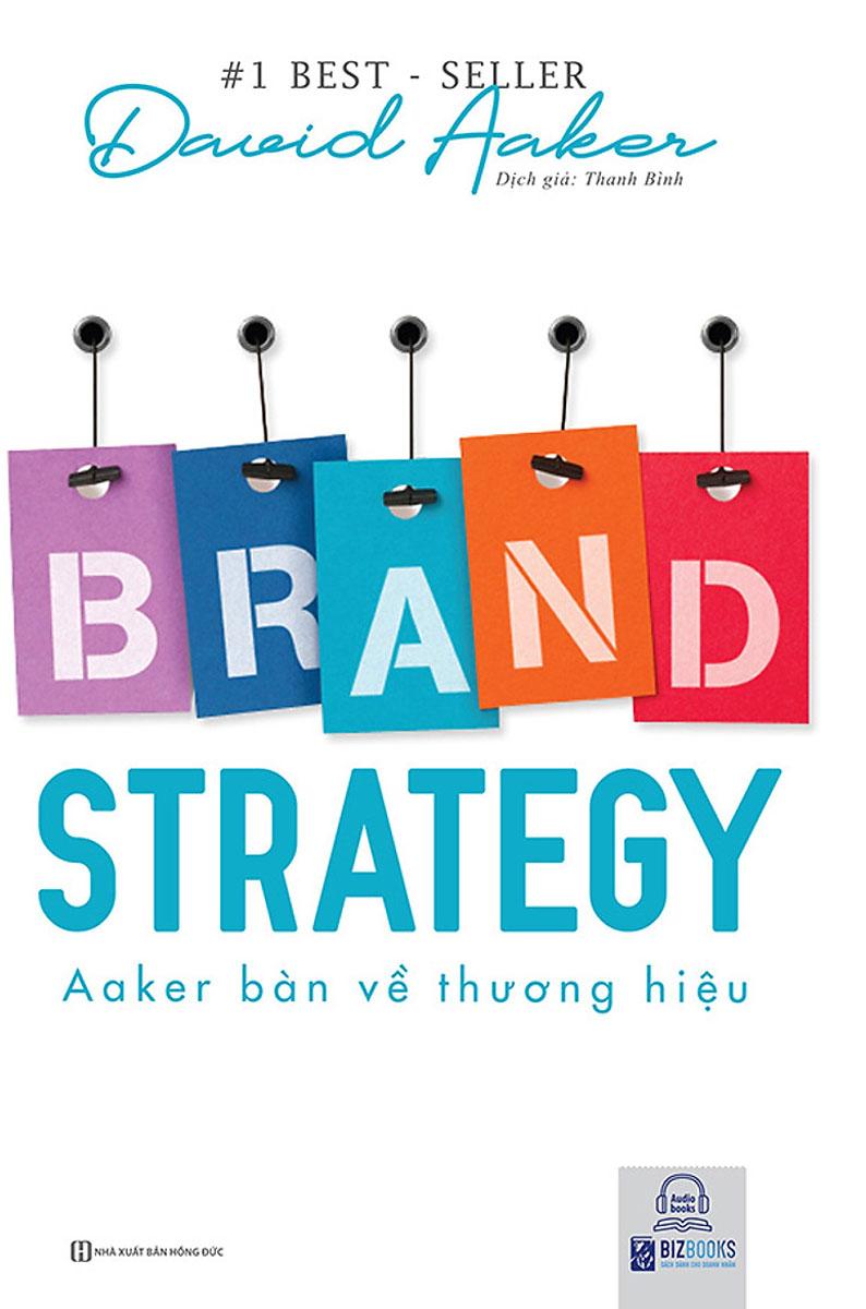 Brand Strategy - Aaker Bàn Về Thương Hiệu