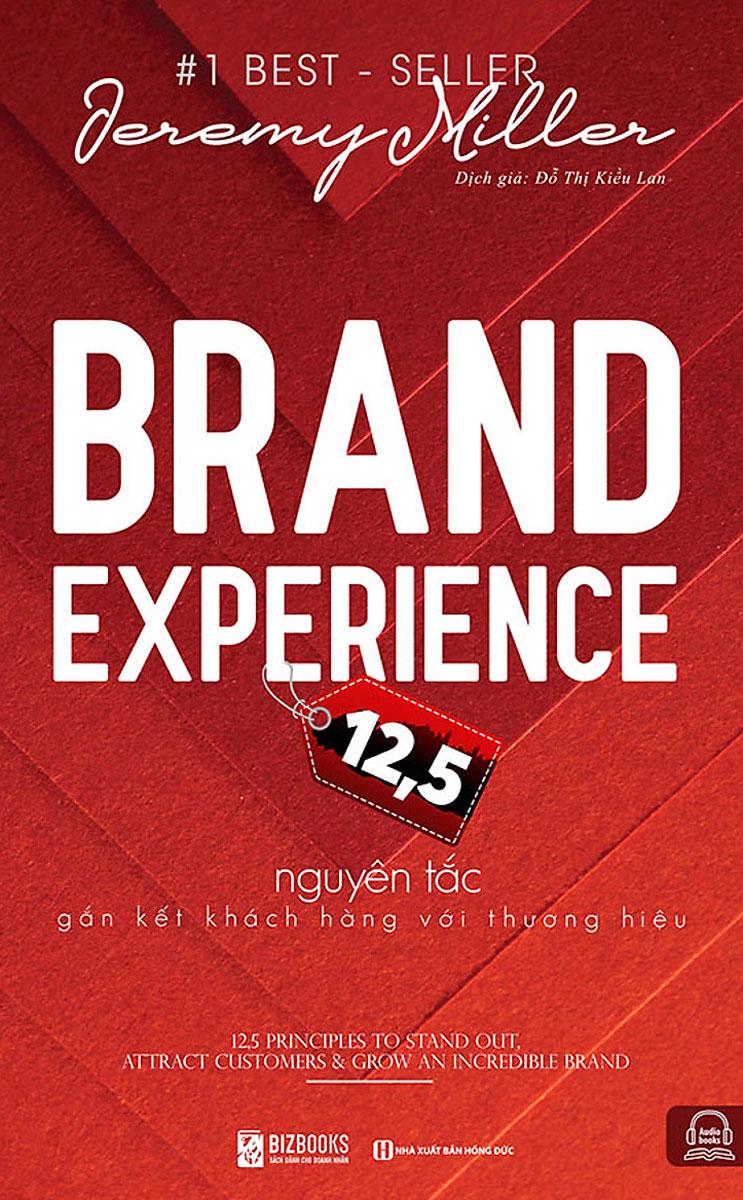 Brand Experience 12,5 - Nguyên Tắc Gắn Kết Khách Hàng Với Thương Hiệu