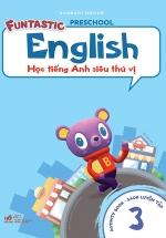 Học Tiếng Anh Siêu Thú Vị : Sách Luyện Tập 3