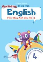 Học Tiếng Anh Siêu Thú Vị : Sách Luyện Tập 4