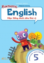 Học Tiếng Anh Siêu Thú Vị : Sách Luyện Tập 5