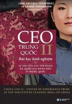 CEO Trung Quốc II - Bài Học Kinh Nghiệm Từ 25 CEO Của Các Tập Đoàn Đa Quốc Gia Hàng Đầu Ở Trung Quốc