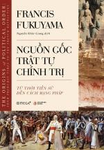 Nguồn Gốc Trật Tự Chính Trị - The Origins Of Political Order: From Prehuman Times To The French Revolution
