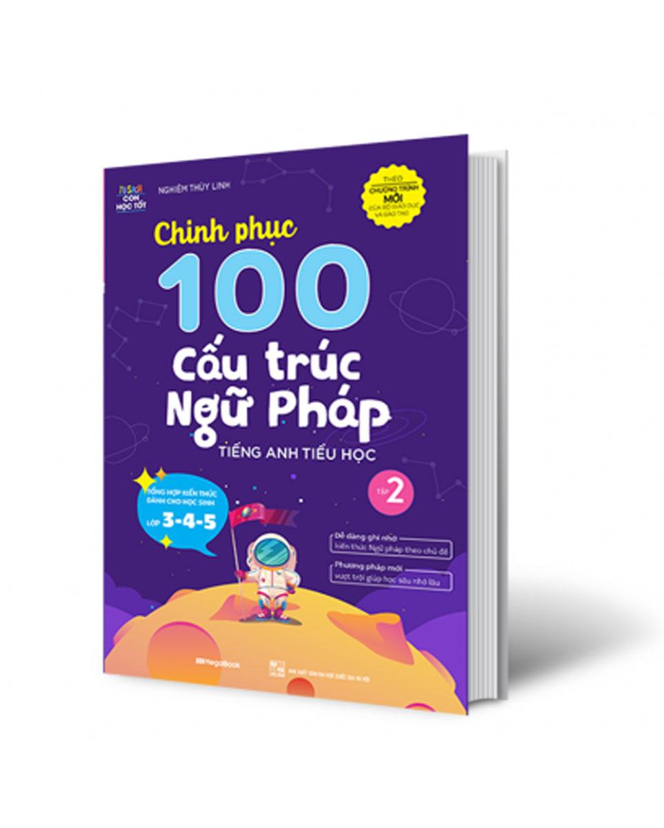 Chinh Phục 100 Cấu Trúc Ngữ Pháp Tiếng Anh Tiểu Học – Tập 2