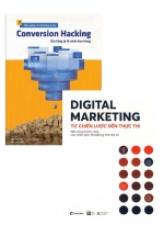 Combo Digital Marketing - Từ Chiến Lược Đến Thực Thi + Conversion Hacking - Gia Tăng Tỷ Lệ Chốt Đơn Hàng (Bộ 2 Cuốn)