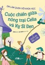 Em Làm Quen Với Khoa Học - Cuộc Chiến Giữa Nông Trại Celia Và Kỵ Sĩ Đen