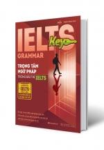 Ielts Key Grammar – Trọng Tâm Ngữ Pháp Trong Bài Thi Ielts