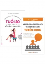 Combo Tuổi 20 - Sức Hút Từ Kỹ Năng Giao Tiếp + Vượt Qua Thử Thách Trong Phỏng Vấn Tuyển Dụng (Bộ 2 Cuốn)